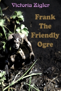 Frank The Friendly Ogre Cover 1 - 1600x2400